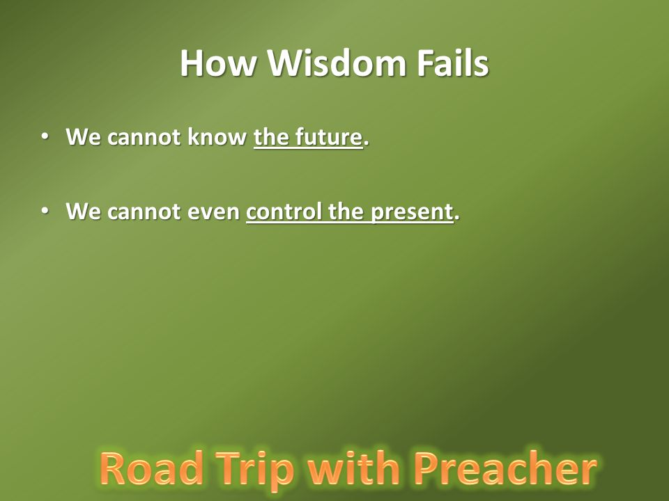 How Wisdom Fails We cannot know the future.