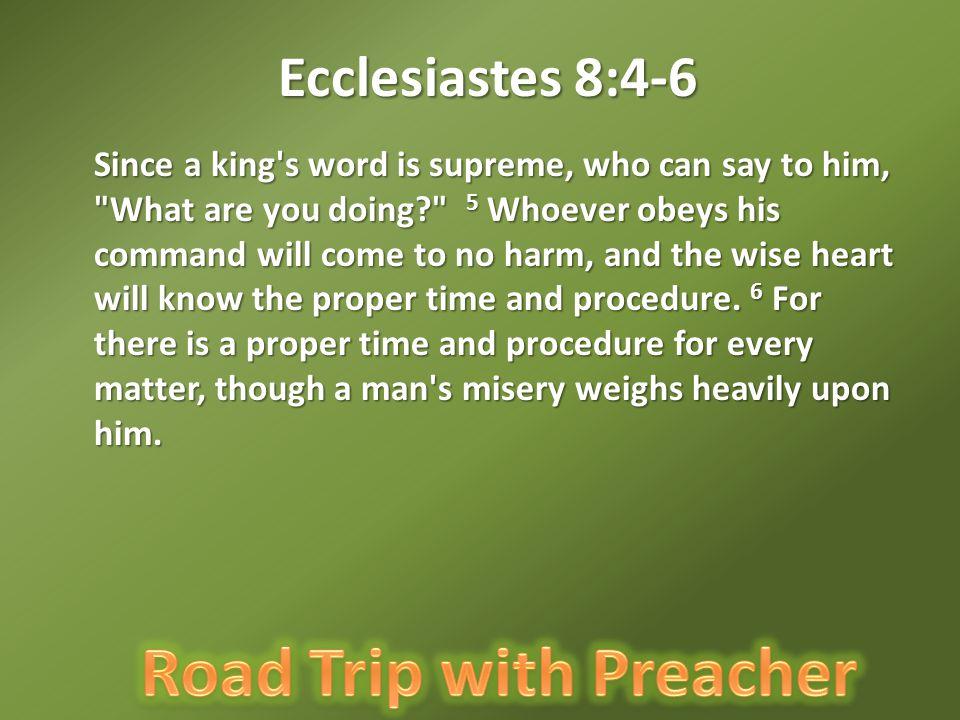 Ecclesiastes 8:4-6