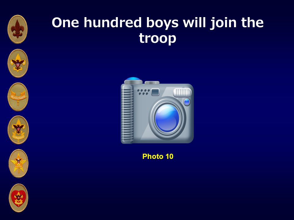 One hundred boys will join the troop