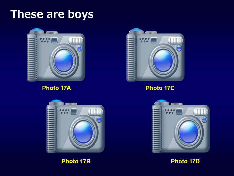 These are boys Photo 17A Photo 17C Photo 17B Photo 17D