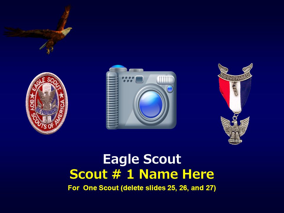 For One Scout (delete slides 25, 26, and 27)