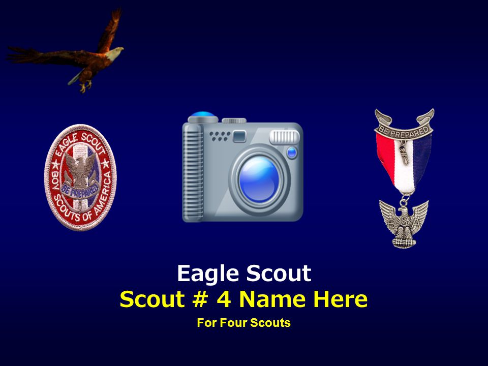 Eagle Scout Scout # 4 Name Here