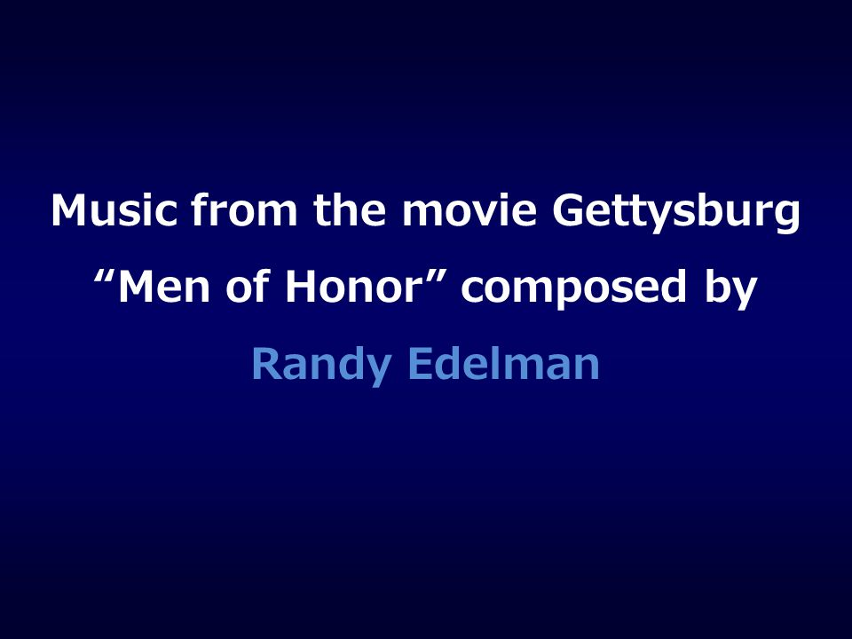 Music from the movie Gettysburg Men of Honor composed by