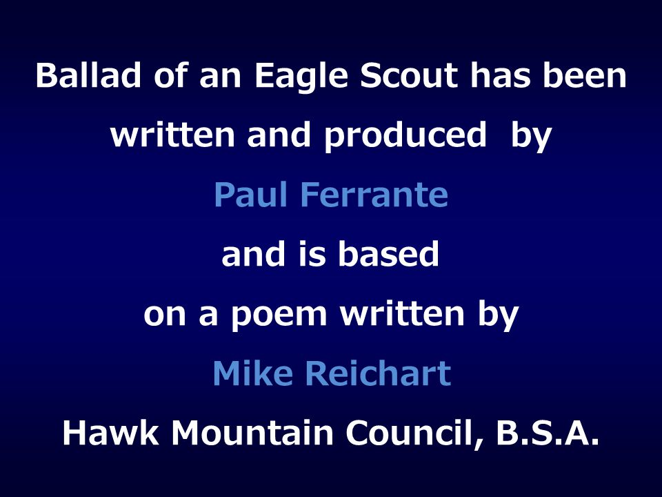Ballad of an Eagle Scout has been written and produced by