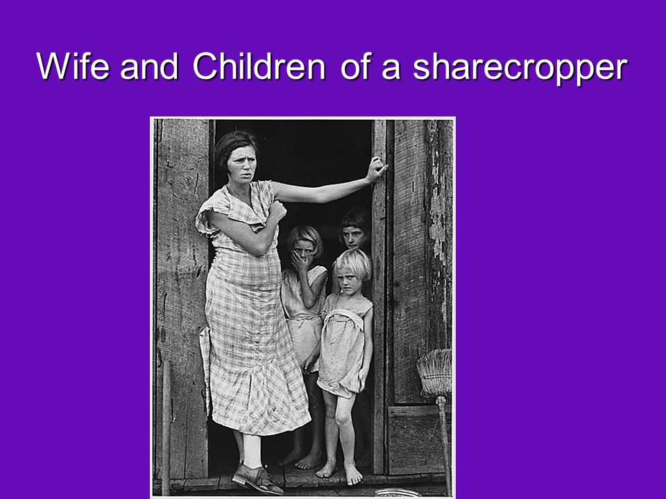 Wife and Children of a sharecropper