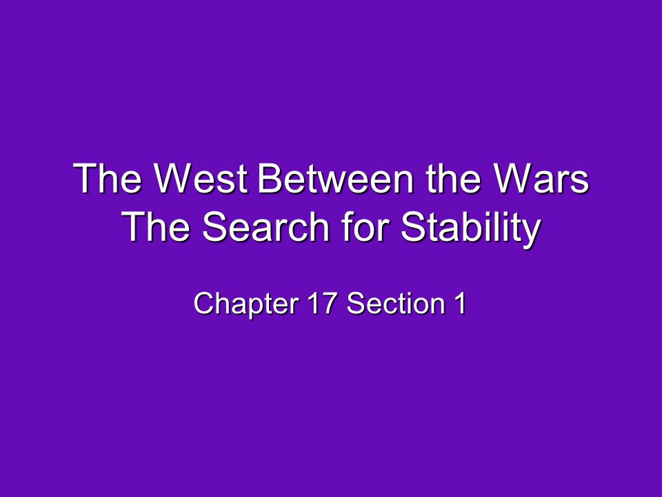 The West Between the Wars The Search for Stability