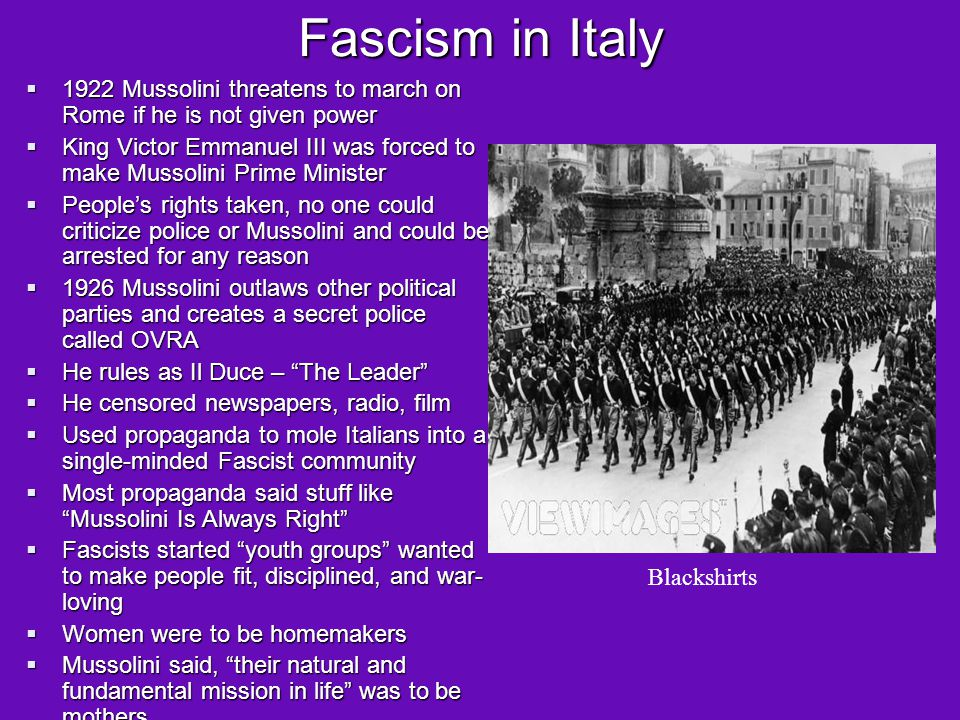 Fascism in Italy 1922 Mussolini threatens to march on Rome if he is not given power.