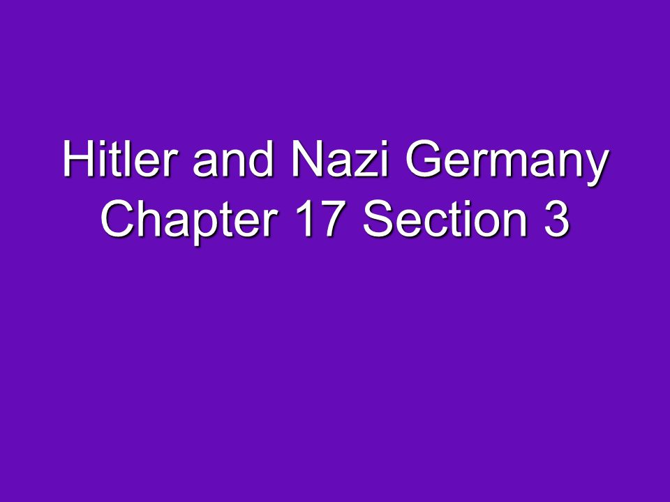 Hitler and Nazi Germany Chapter 17 Section 3