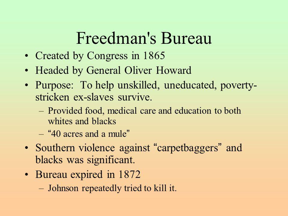 Freedman s Bureau Created by Congress in 1865
