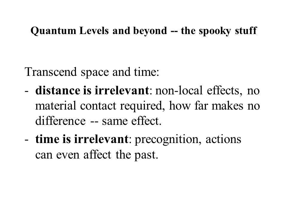 Quantum Levels and beyond -- the spooky stuff