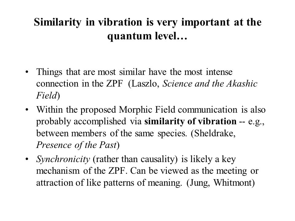 Similarity in vibration is very important at the quantum level…