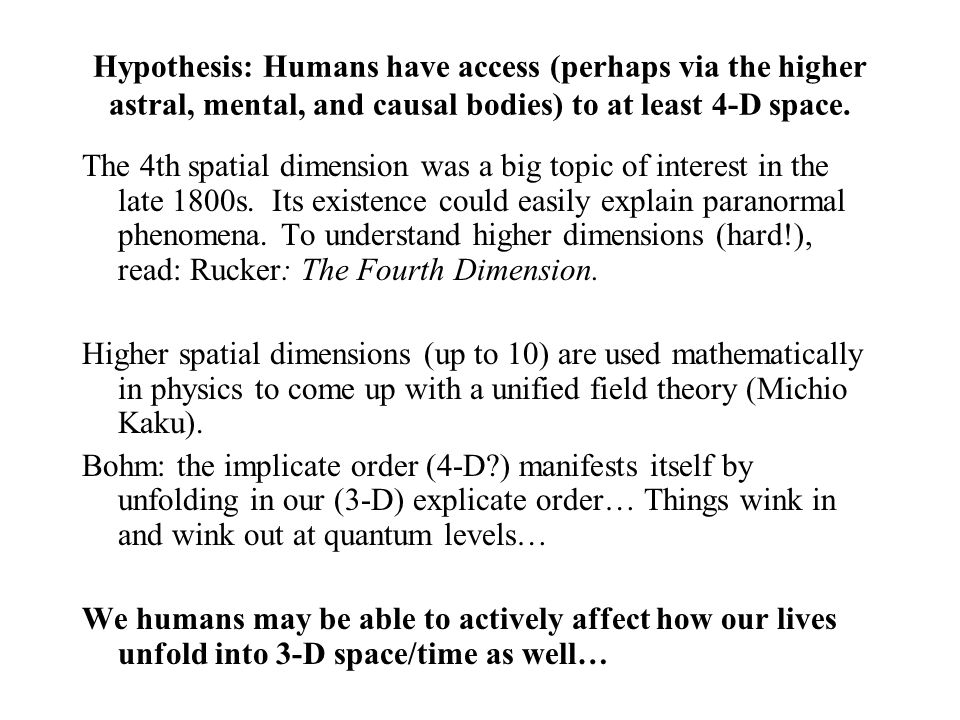 Hypothesis: Humans have access (perhaps via the higher astral, mental, and causal bodies) to at least 4-D space.