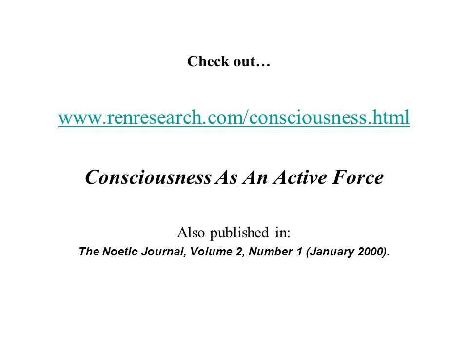 Consciousness As An Active Force