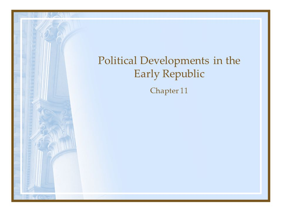 Political Developments in the Early Republic