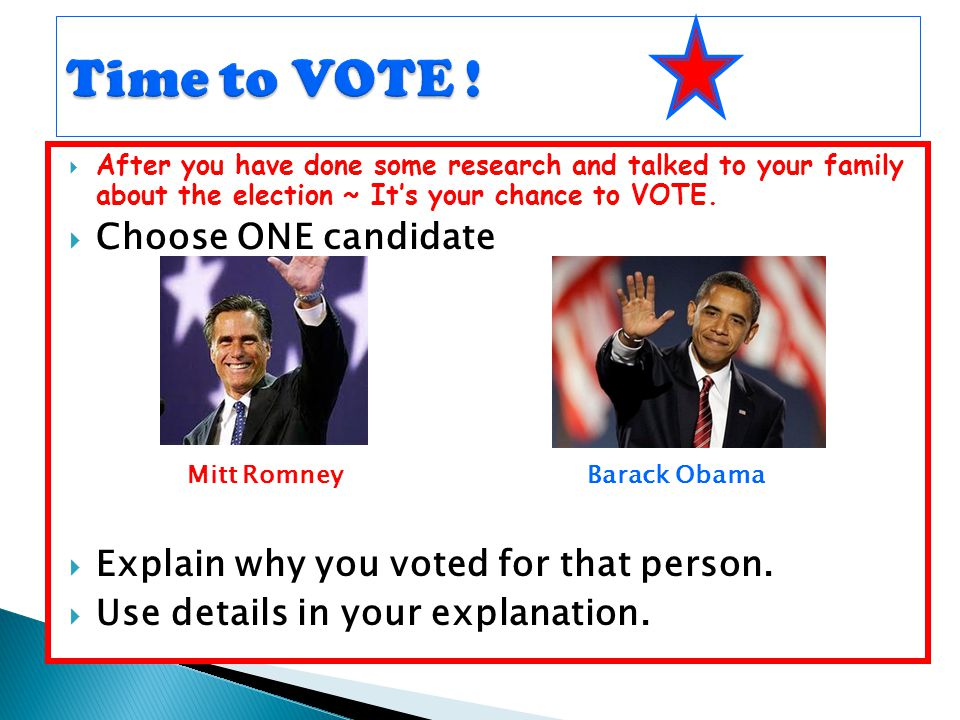 Time to VOTE ! Choose ONE candidate