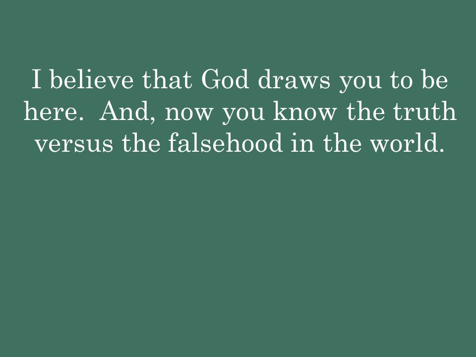 I believe that God draws you to be here