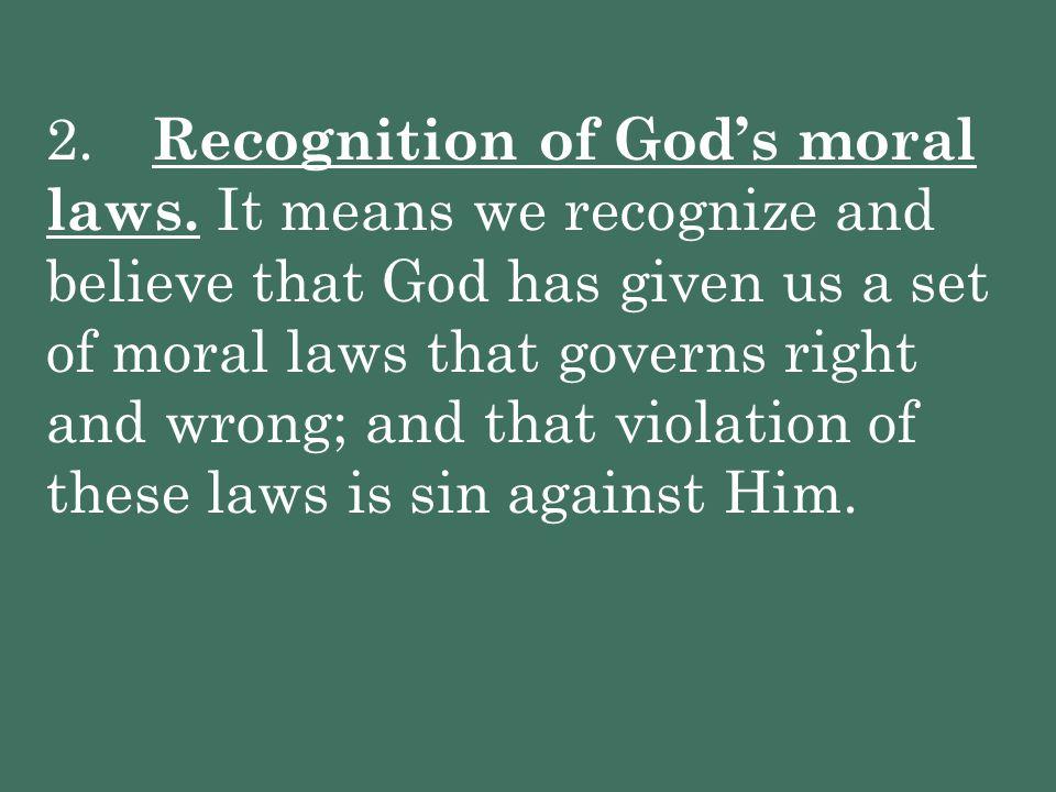 2. Recognition of God's moral laws