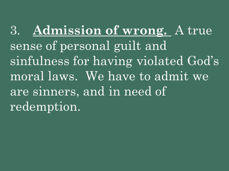 3. Admission of wrong.