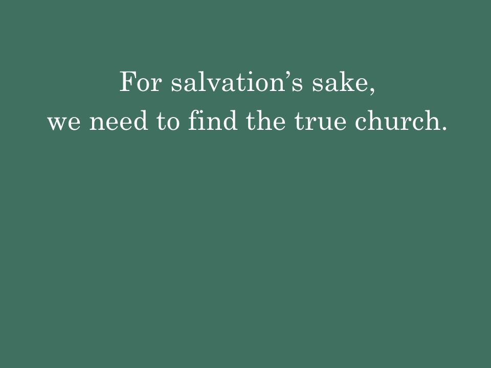 we need to find the true church.