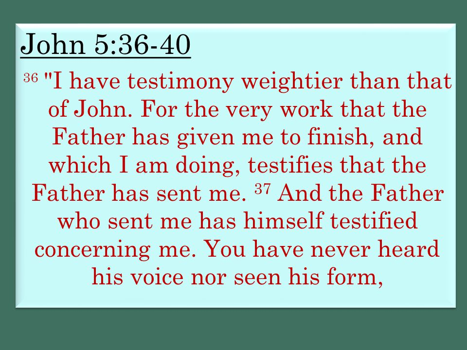 John 5:36-40