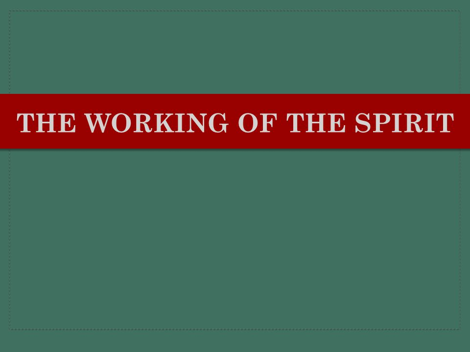 The Working of the Spirit