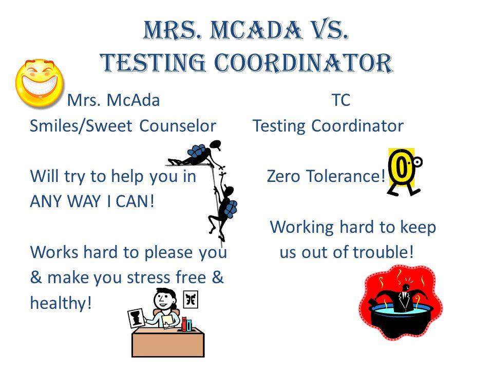 Mrs. McAda vs. Testing Coordinator