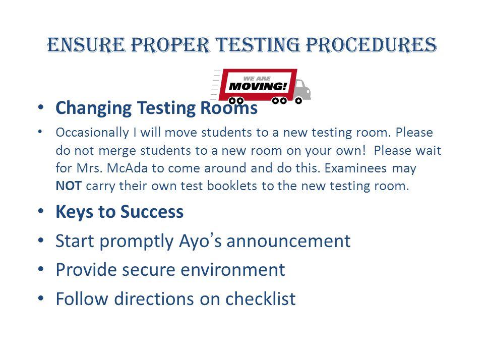 Ensure Proper Testing Procedures