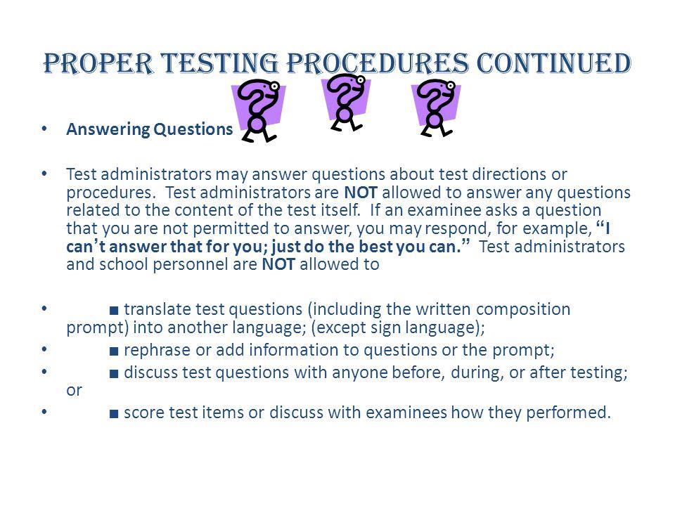 Proper Testing Procedures Continued