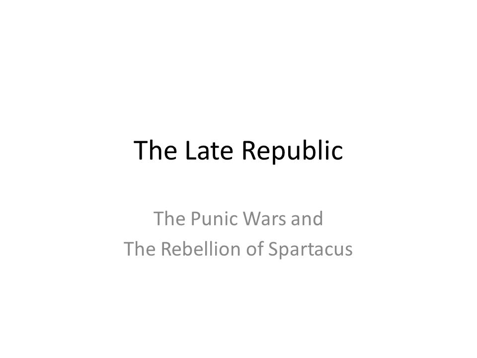 The Punic Wars and The Rebellion of Spartacus