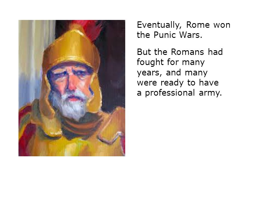 Eventually, Rome won the Punic Wars.