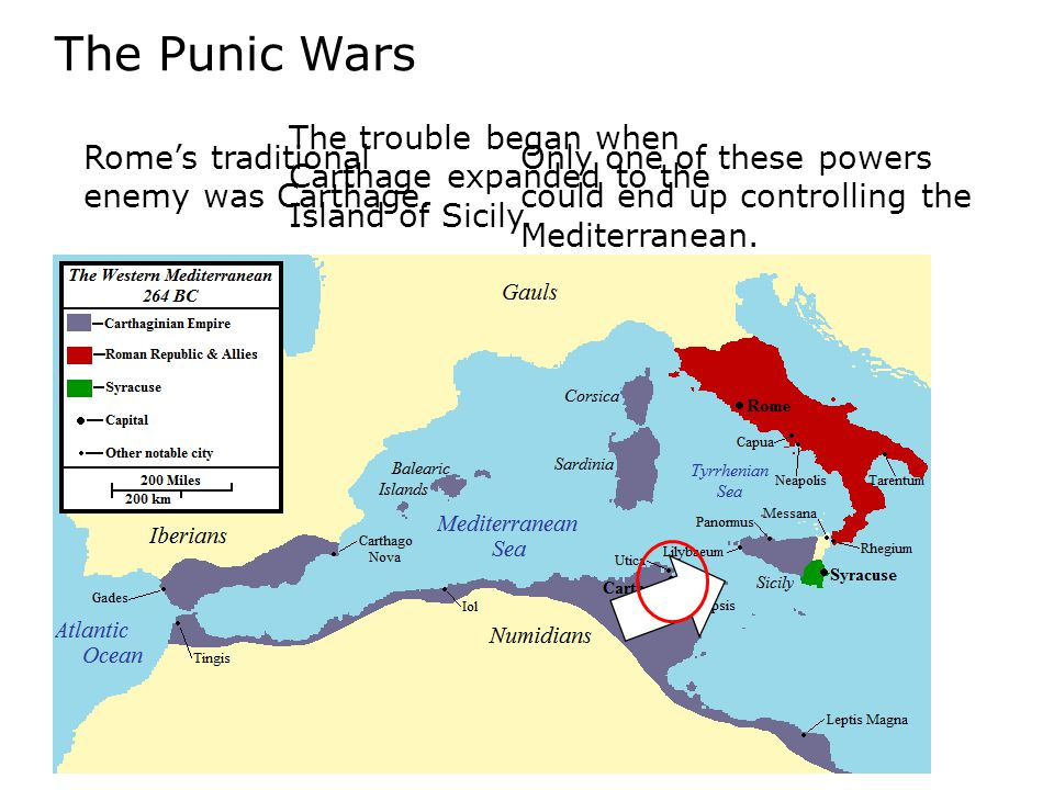 The Punic Wars The trouble began when Carthage expanded to the Island of Sicily. Rome's traditional enemy was Carthage.
