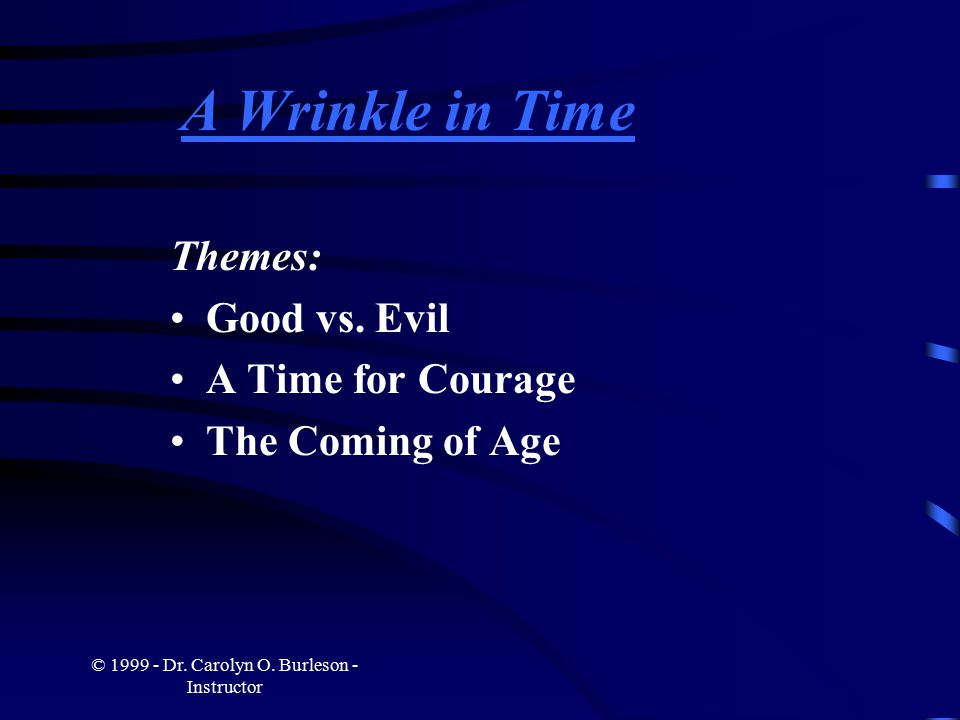© 1999 - Dr. Carolyn O. Burleson - Instructor