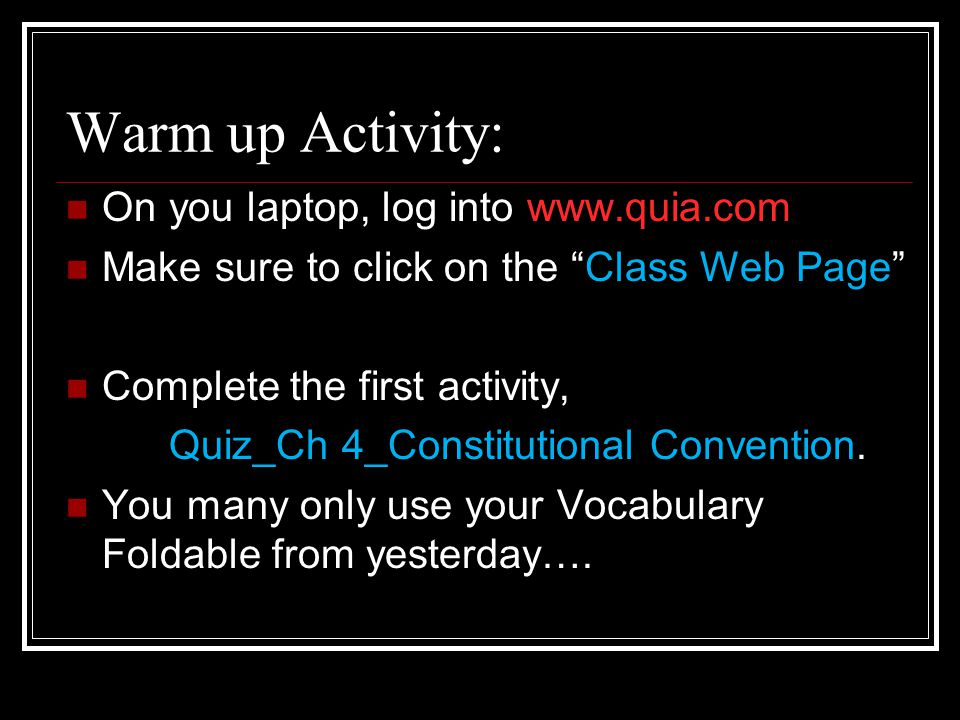 Warm up Activity: On you laptop, log into www.quia.com