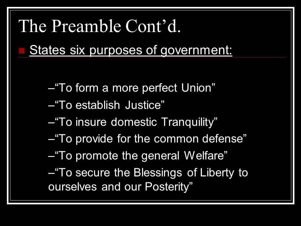 The Preamble Cont'd. States six purposes of government: