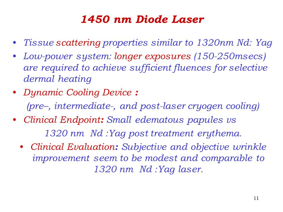 1450 nm Diode Laser Tissue scattering properties similar to 1320nm Nd: Yag.