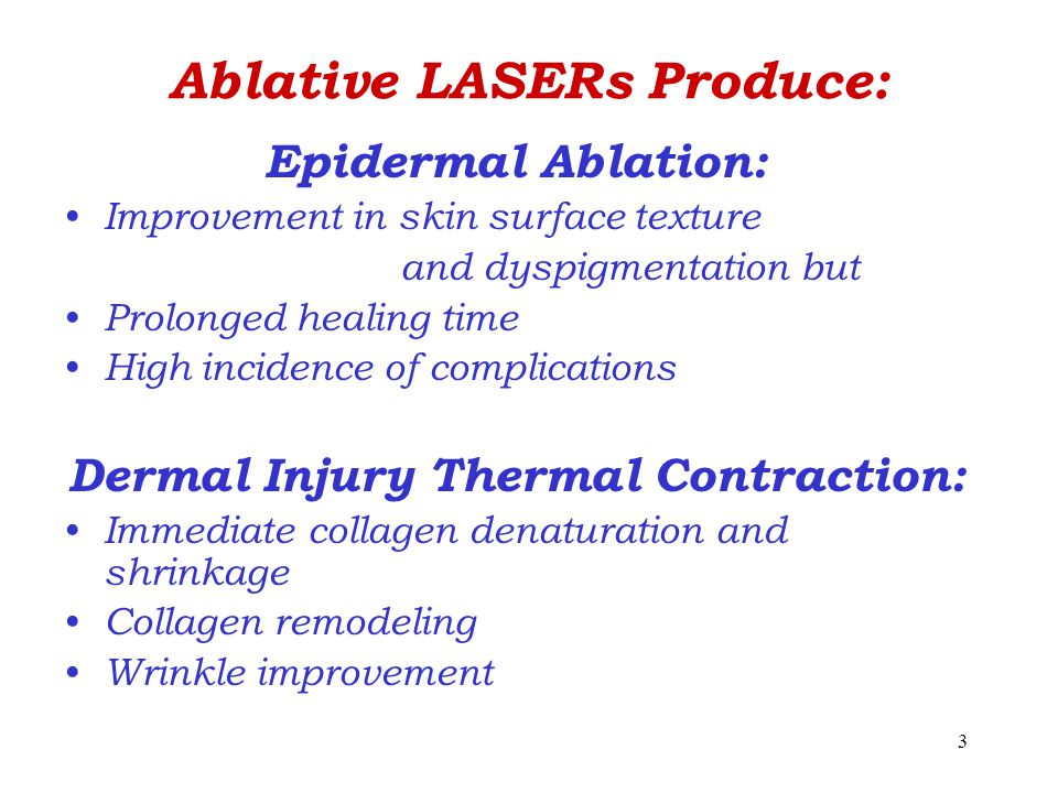 Ablative LASERs Produce: