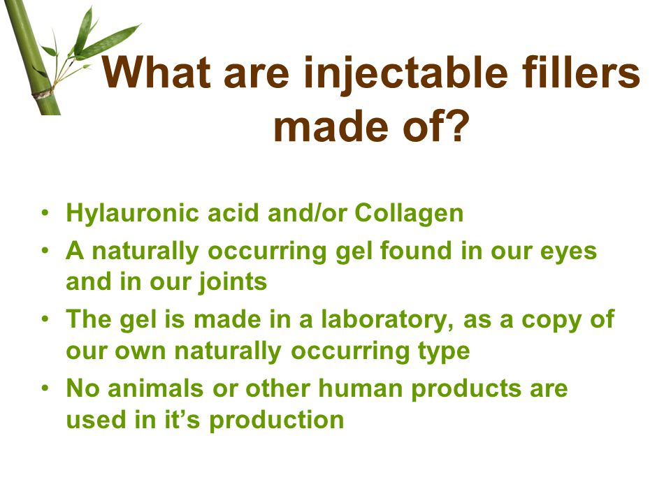 What are injectable fillers made of