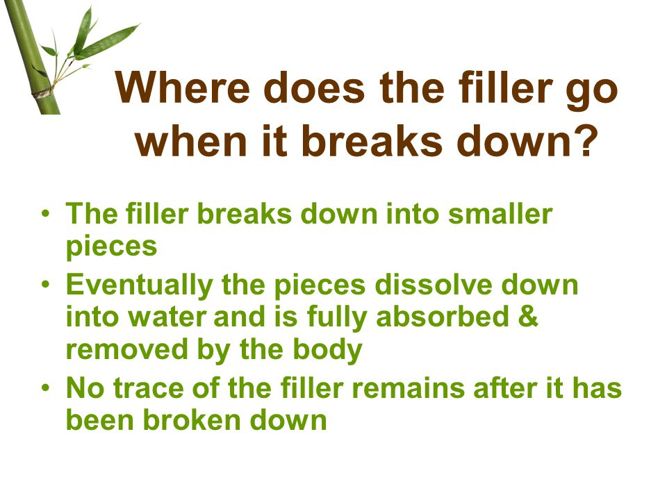 Where does the filler go when it breaks down