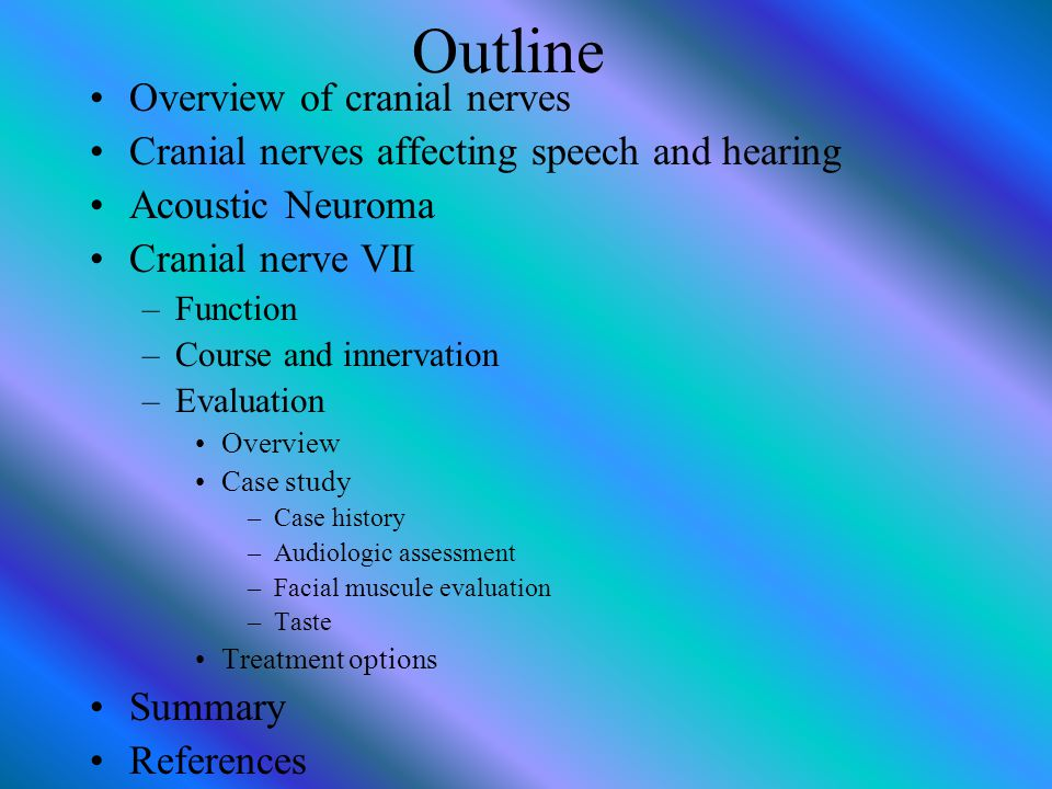 Outline Overview of cranial nerves