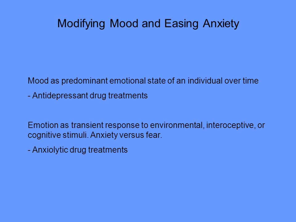 Modifying Mood and Easing Anxiety