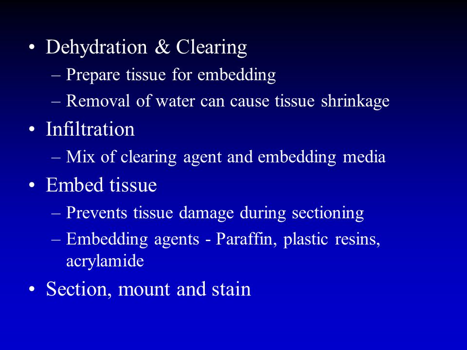 Dehydration & Clearing