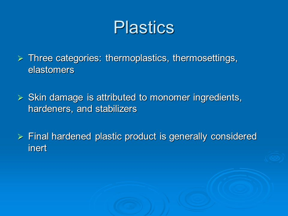 Plastics Three categories: thermoplastics, thermosettings, elastomers