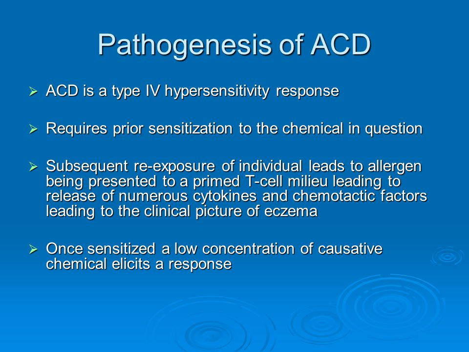 Pathogenesis of ACD ACD is a type IV hypersensitivity response