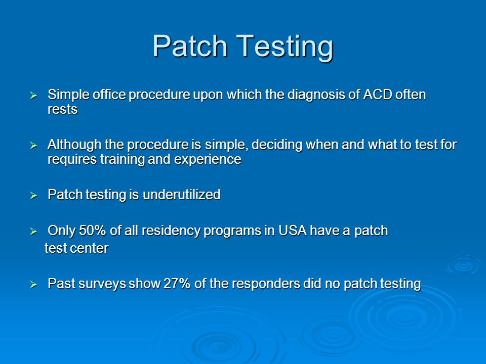 Patch Testing Simple office procedure upon which the diagnosis of ACD often rests.