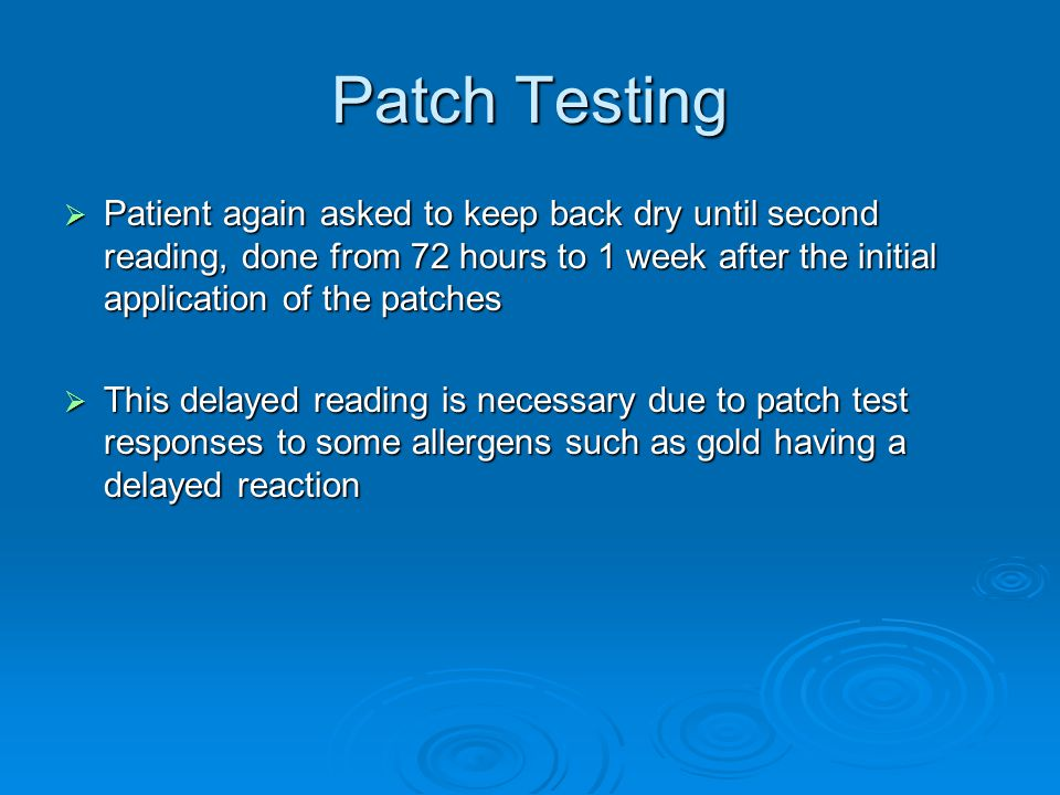 Patch Testing Patient again asked to keep back dry until second reading, done from 72 hours to 1 week after the initial application of the patches.