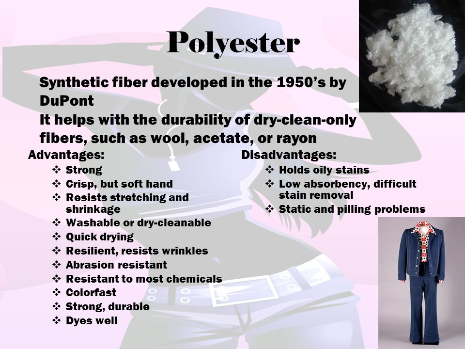 Polyester Synthetic fiber developed in the 1950's by DuPont