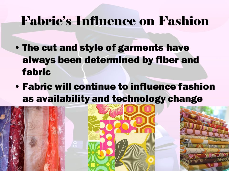 Fabric's Influence on Fashion