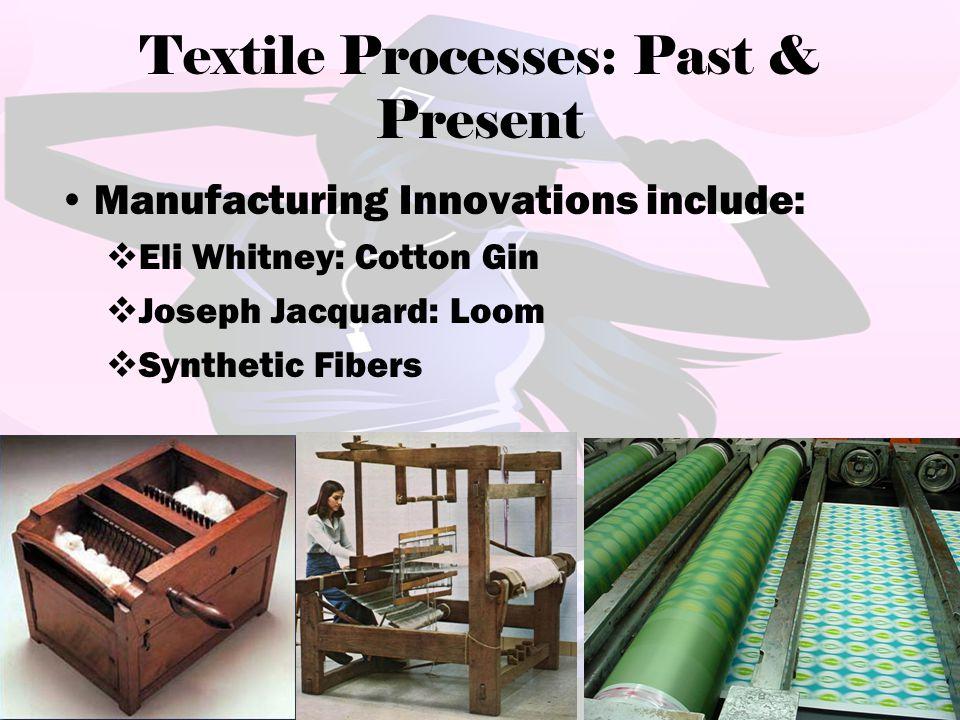 Textile Processes: Past & Present