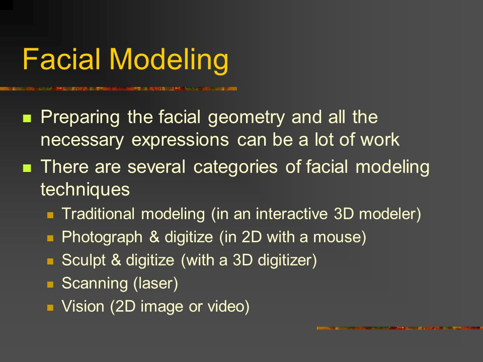 Facial Modeling Preparing the facial geometry and all the necessary expressions can be a lot of work.