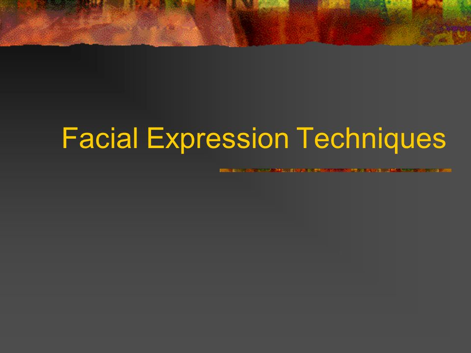 Facial Expression Techniques